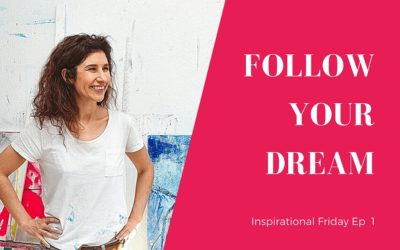 Follow Your Dream. Inspirational Friday Ep 1 – Wiktoria Florek